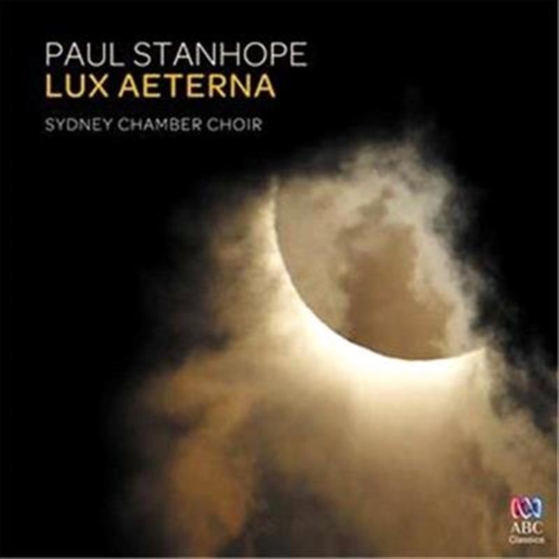 Paul Stanhope: Lux Aeterna | CD