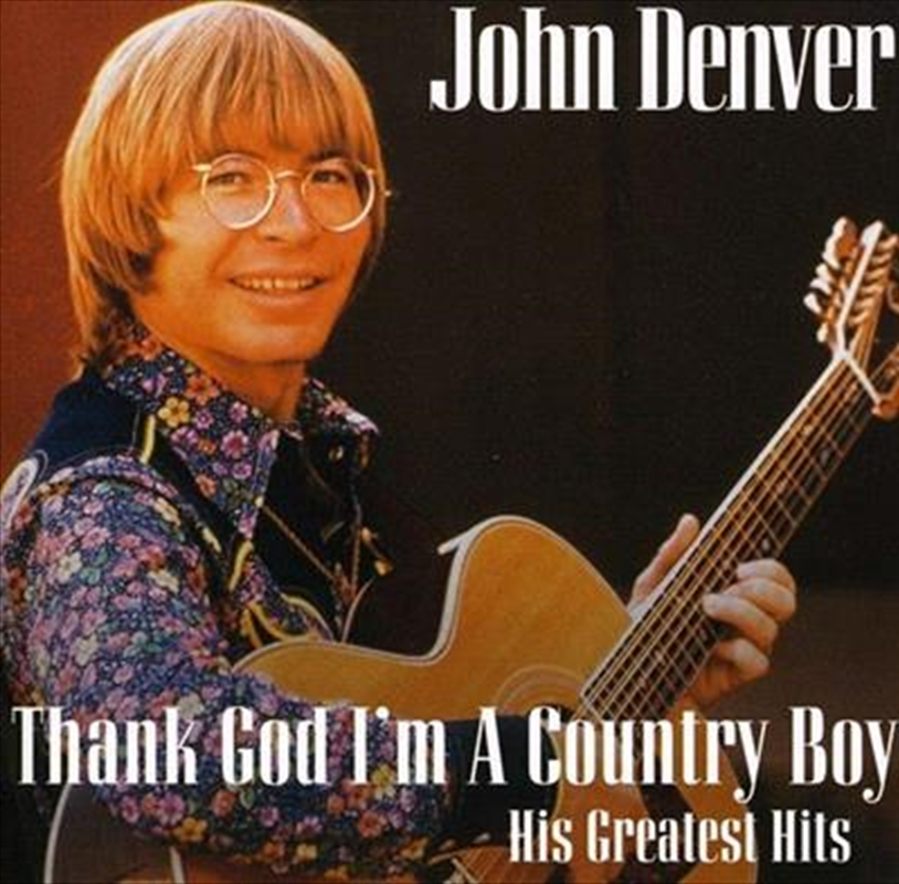Thank God I'm A Country Boy: Best Of   CD