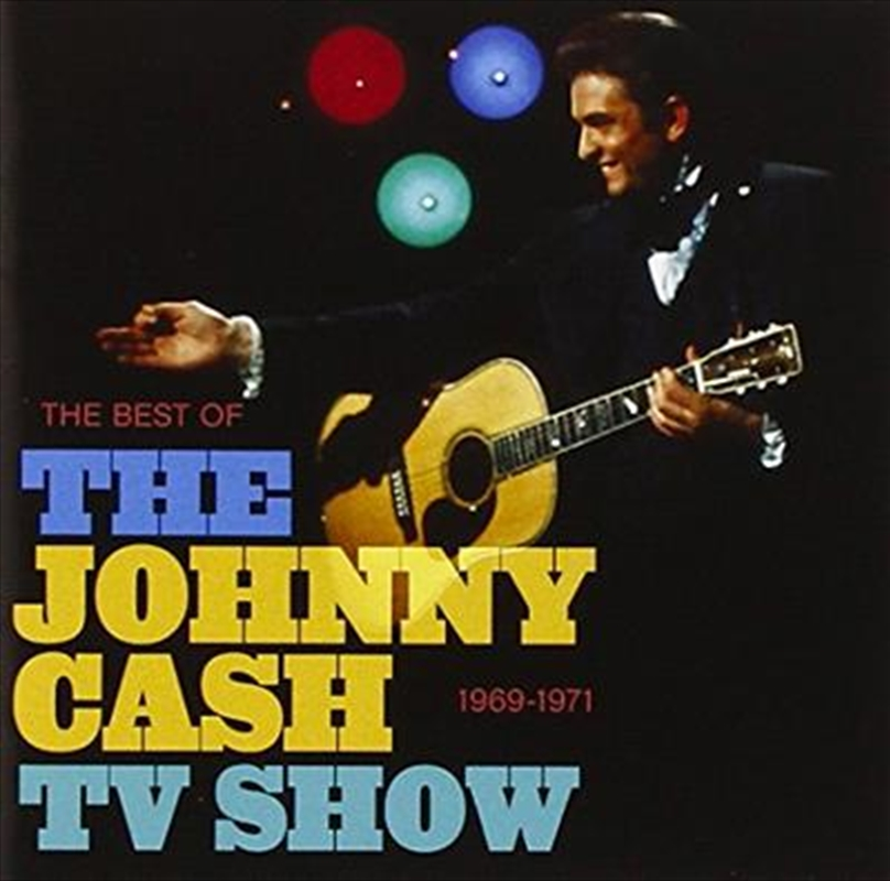 Best Of The Johnny Cash Tv Show- 1969-1971 | CD