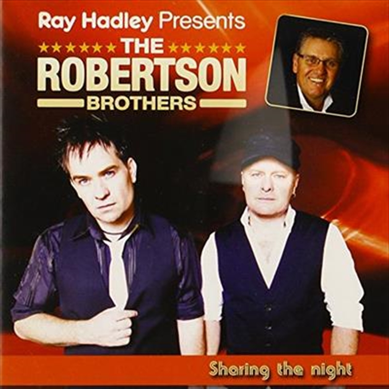 Ray Hadley Presents- The Robertson Brothers-Sharin