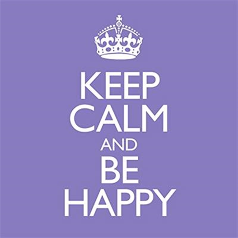 Keep Calm and Be Happy | CD