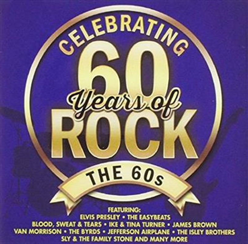 Celebrating 60 Years Of Rock - The 60s   CD