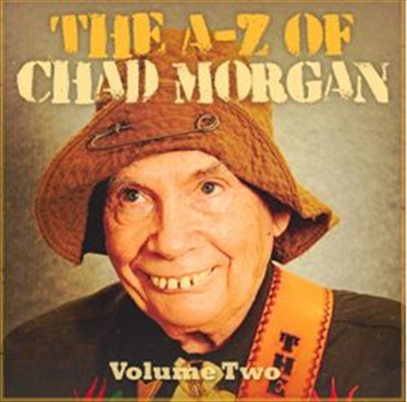 A-Z Of Chad Morgan - Volume 2 | CD