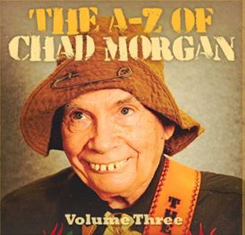A-Z Of Chad Morgan - Volume 3 | CD