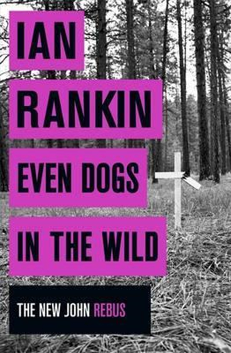 Even Dogs In The Wild: New John Rebus | Books