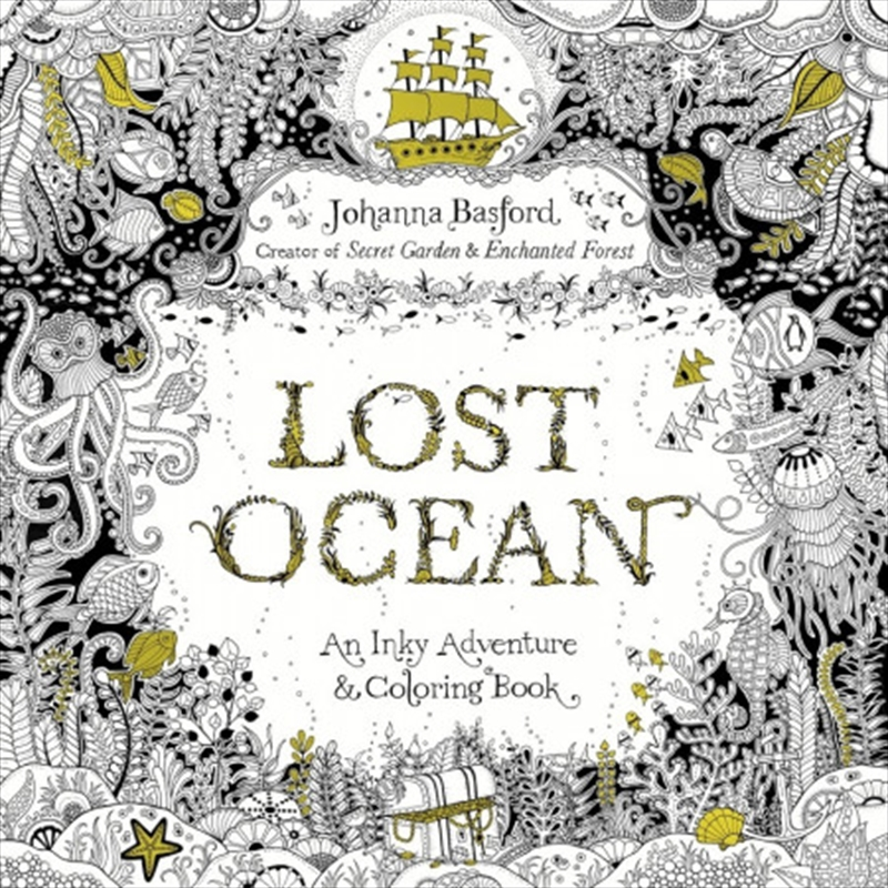 Lost Ocean An Inky Adventure & Colouring Book | Paperback Book