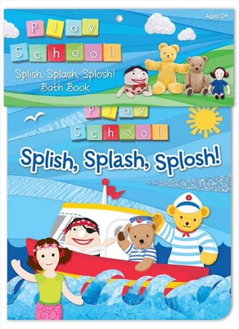 Play School: Splish Splash Splosh | Cloth Book
