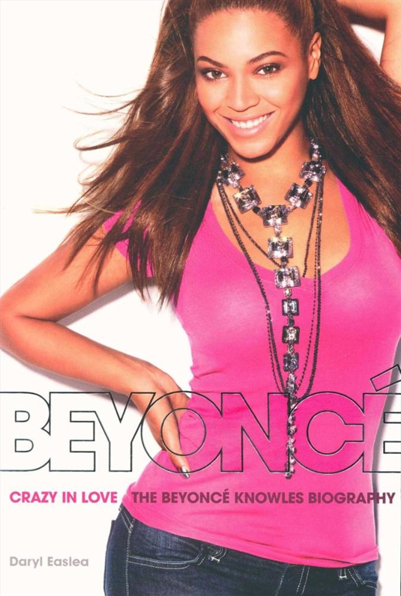 Crazy in Love: The Beyonce Knowles Biography | Paperback Book