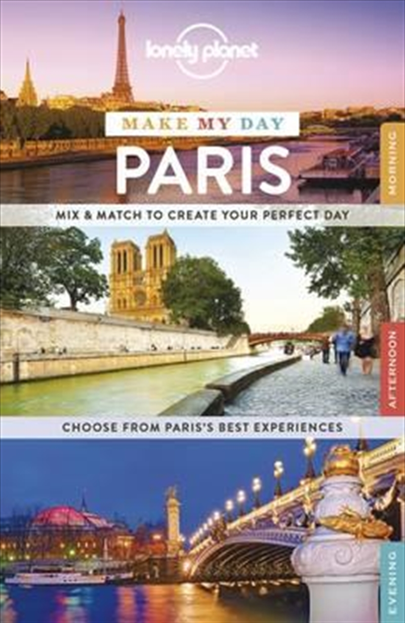 Lonely Planet Make My Day Paris | Spiral Bound
