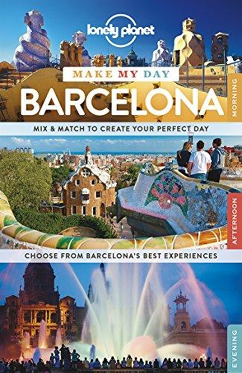 Lonely Planet Make My Day Barcelona | Spiral Bound