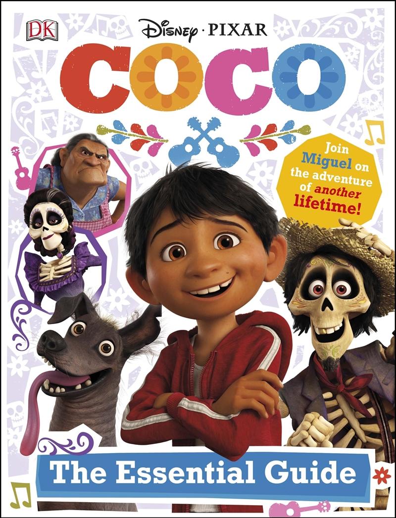Disney Pixar Coco: The Essential Guide | Hardback Book