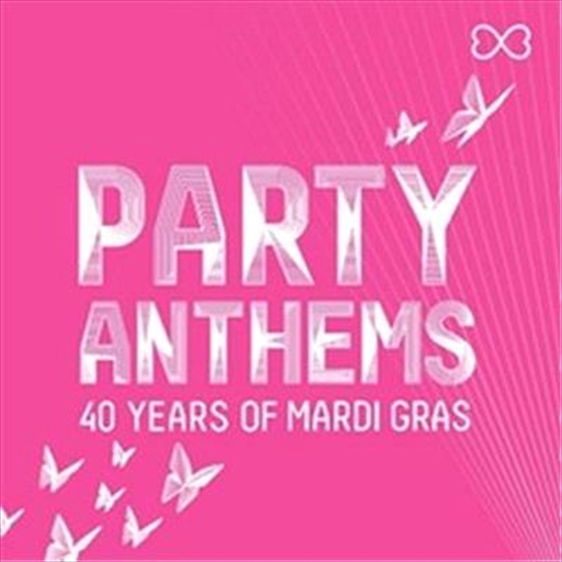 Party Anthems: 40 Years Of Mardi Gras | CD