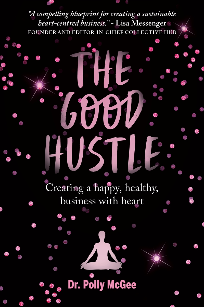 Good Hustle: Creating A Happy, Healthy Business With Heart | Paperback Book