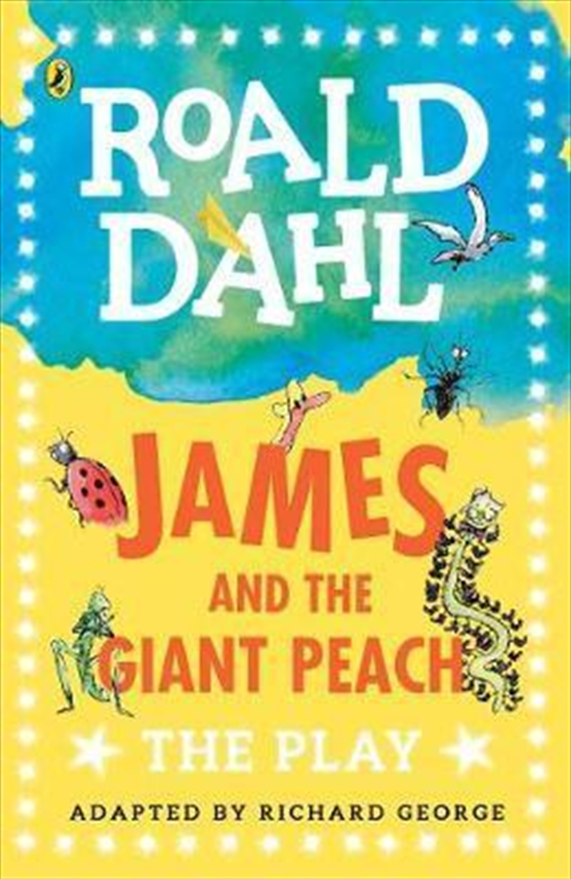 James And The Giant Peach: A Play   Paperback Book