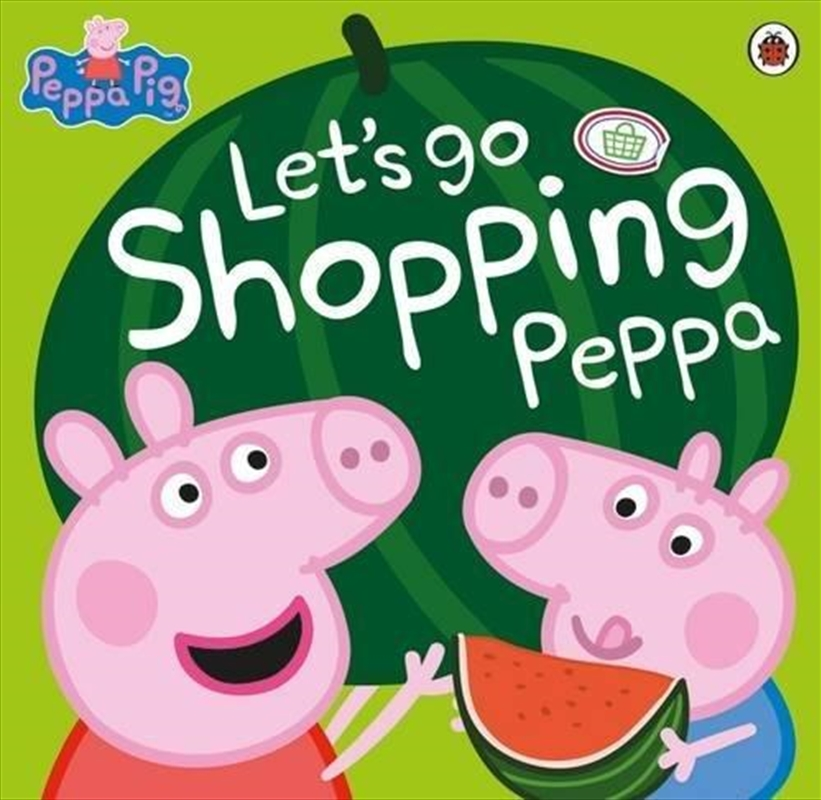 Peppa Pig: Let's Go Shopping Peppa | Paperback Book