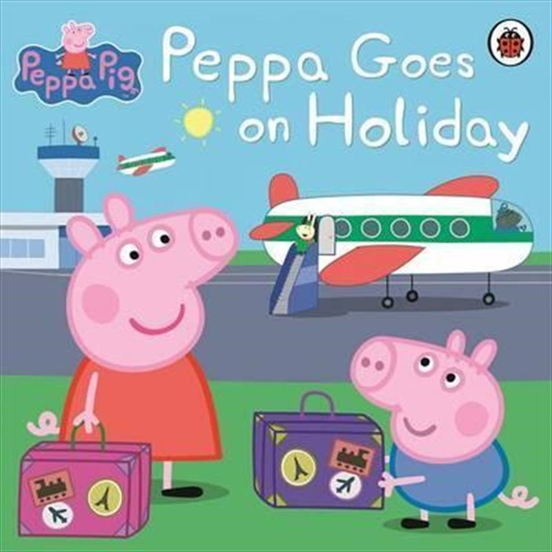 Peppa Pig: Peppa Goes on Holiday | Paperback Book