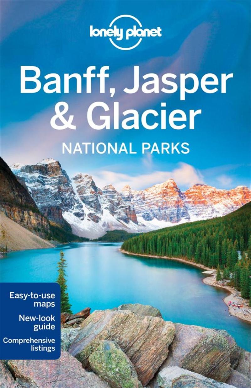 Lonely Planet Banff, Jasper and Glacier National Parks | Paperback Book