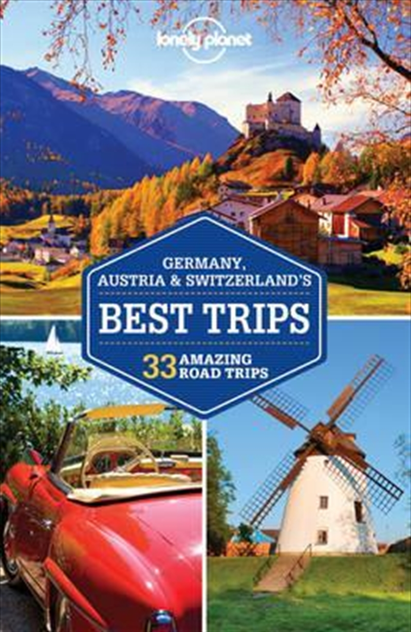 Lonely Planet Germany, Austria And Switzerland's Best Trips   Paperback Book