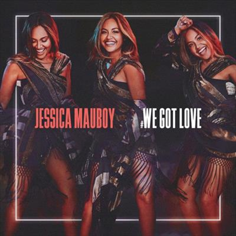 We Got Love | CD Singles