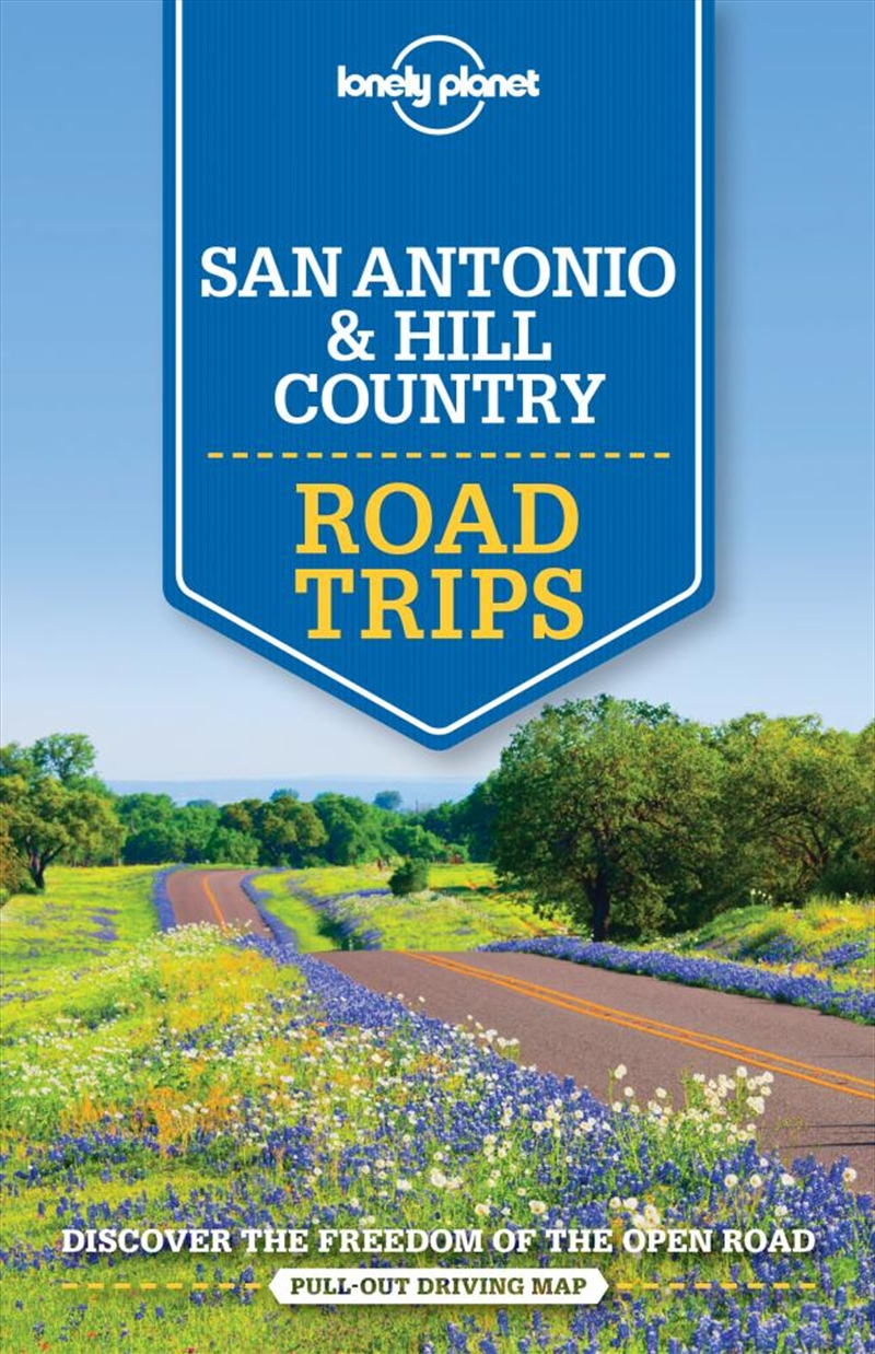 Lonely Planet - San Antonio Austin And Texas Backcountry Road Trips | Paperback Book