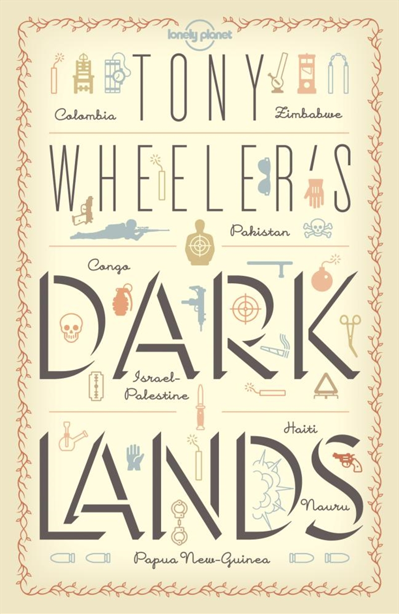 Lonely Planet - Tony Wheelers Dark Lands | Paperback Book