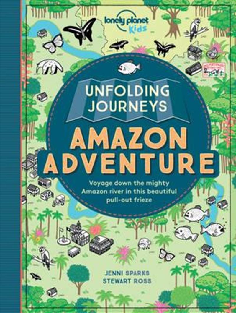Lonely Planet Kids - Unfolding Journeys Amazon Adventure | Paperback Book
