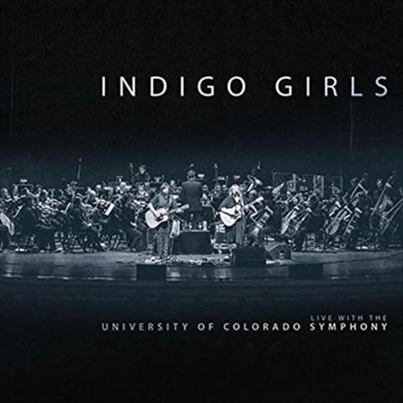 Indigo Girls Live With The University Of Colorado Symphony Orchestra | Vinyl