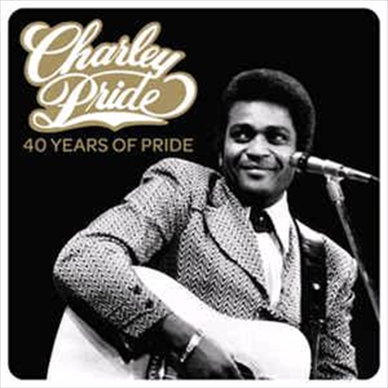 Charley Pride - 40 Years Of Pride | CD