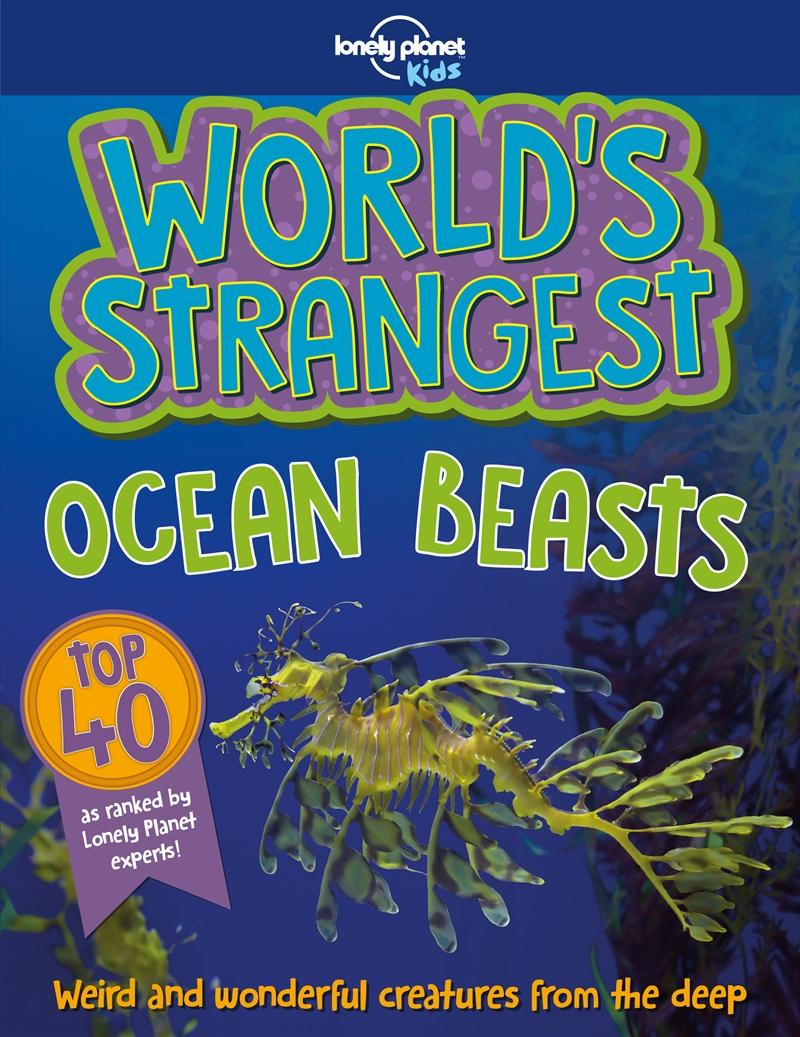 Lonely Planet Kids - Worlds Strangest Ocean Beasts | Paperback Book