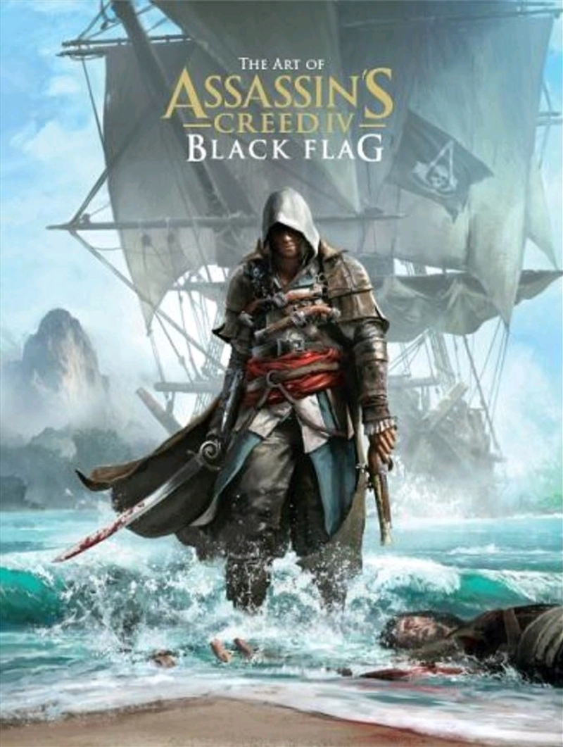 Assassin's Creed 4: Black Flag - Art of Assassin's Creed 4 Black Flag Hardcover Book | Books