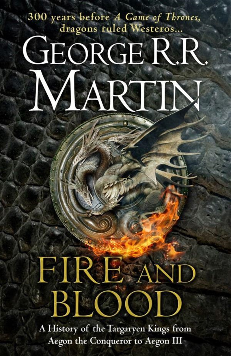Fire And Blood: 300 Years Before A Game of Thrones (A Targaryen History) | Hardback Book