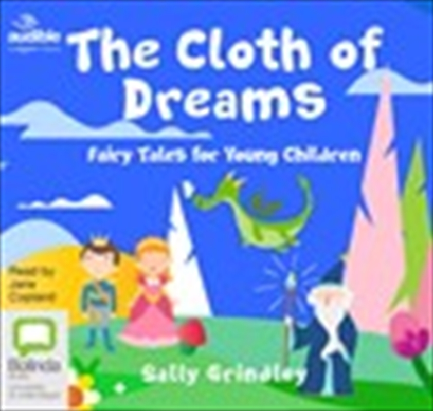 Cloth Of Dreams: Fairy Tales For Young Children | Audio Book