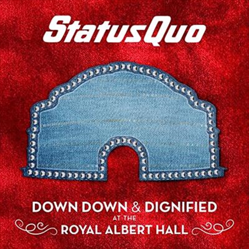 Buy Status Quo Down Down And Dignified At The Royal Albert