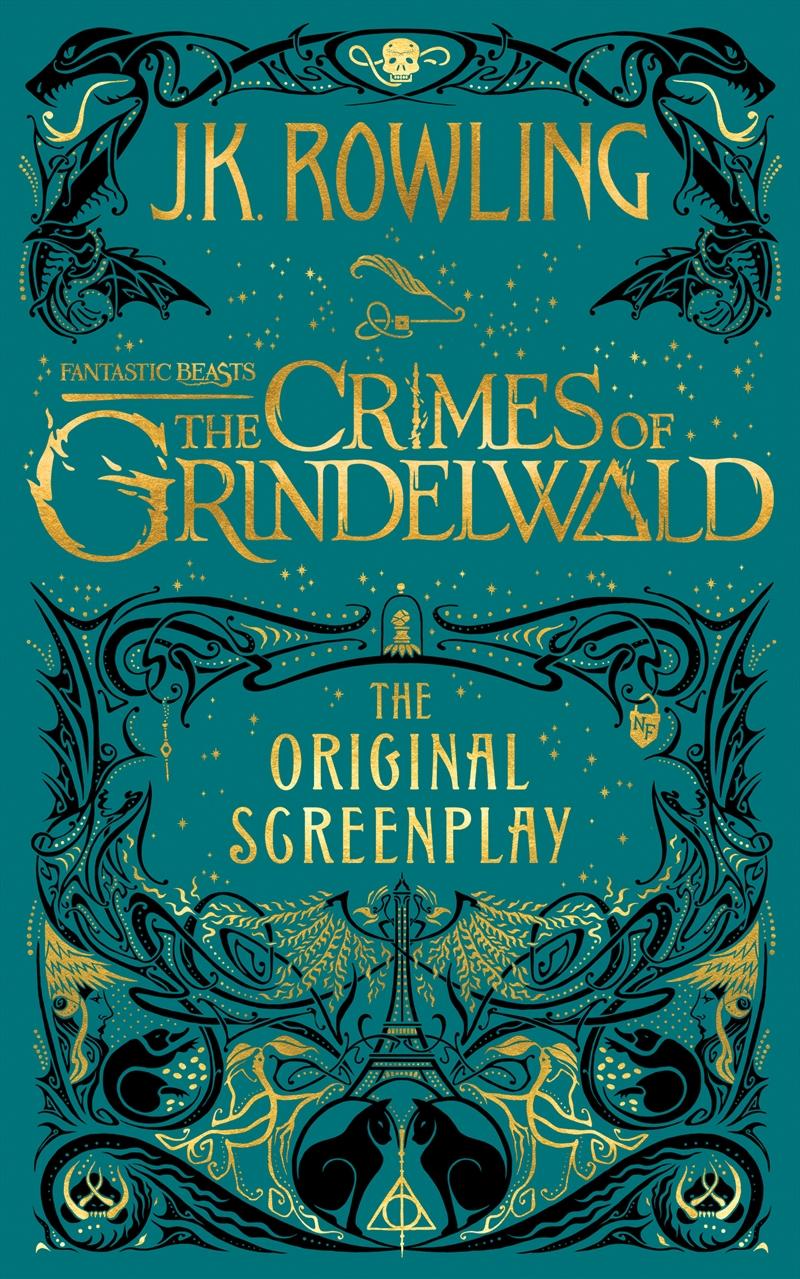Fantastic Beasts: The Crimes of Grindelwald   The Original Screenplay | Hardback Book