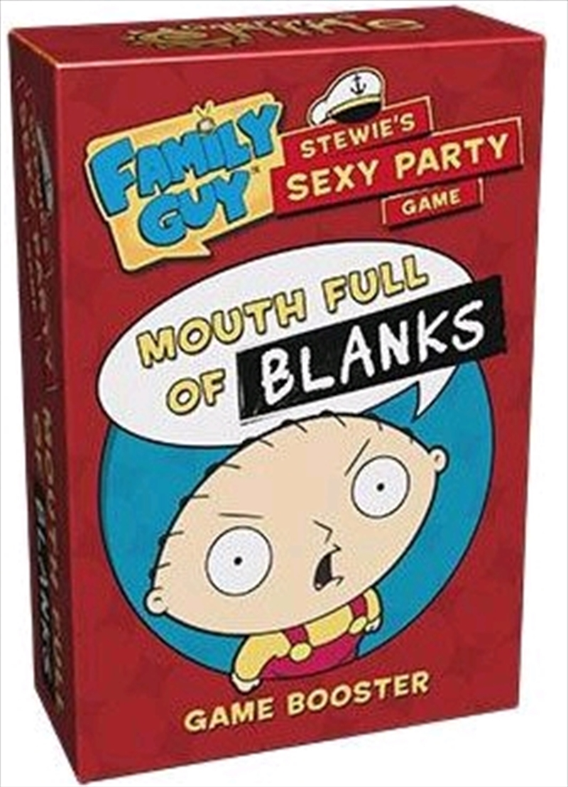 Family Guy - Stewie's Sexy Party Game Mouth Full of Blanks Expansion | Merchandise