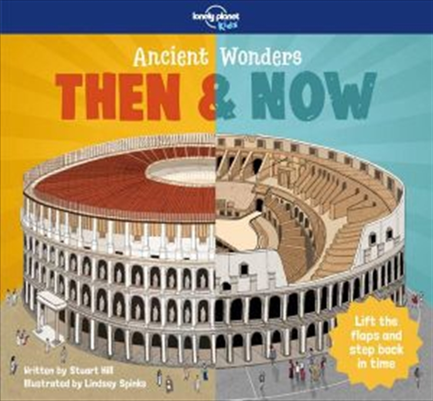 Ancient Wonders - Then & Now | Hardback Book