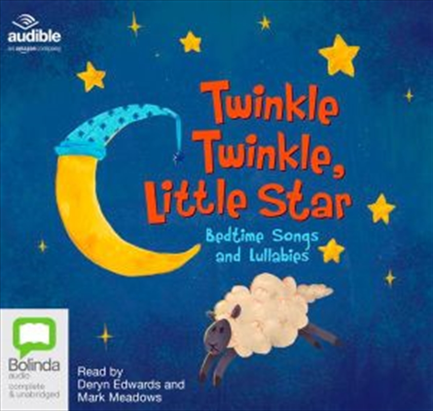 Twinkle Twinkle, Little Star: Bedtime Songs And Lullabies | Audio Book