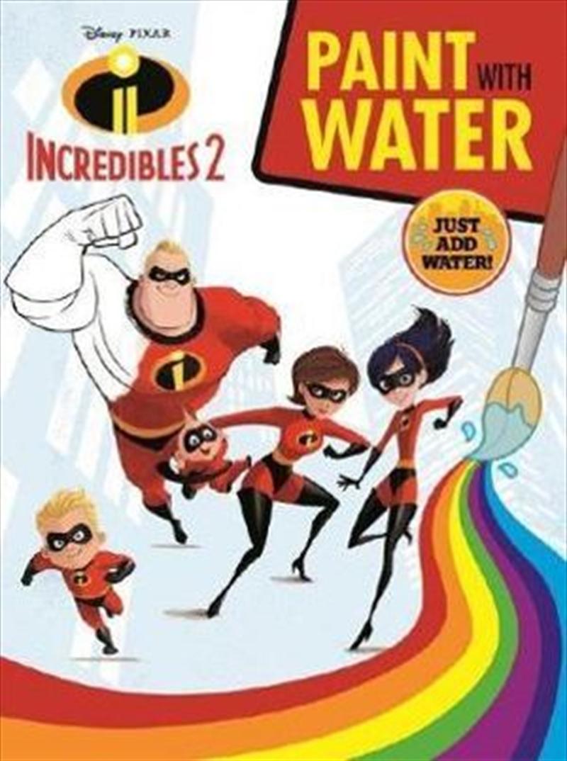 Disney Pixar Incredibles 2: Paint with Water   Paperback Book