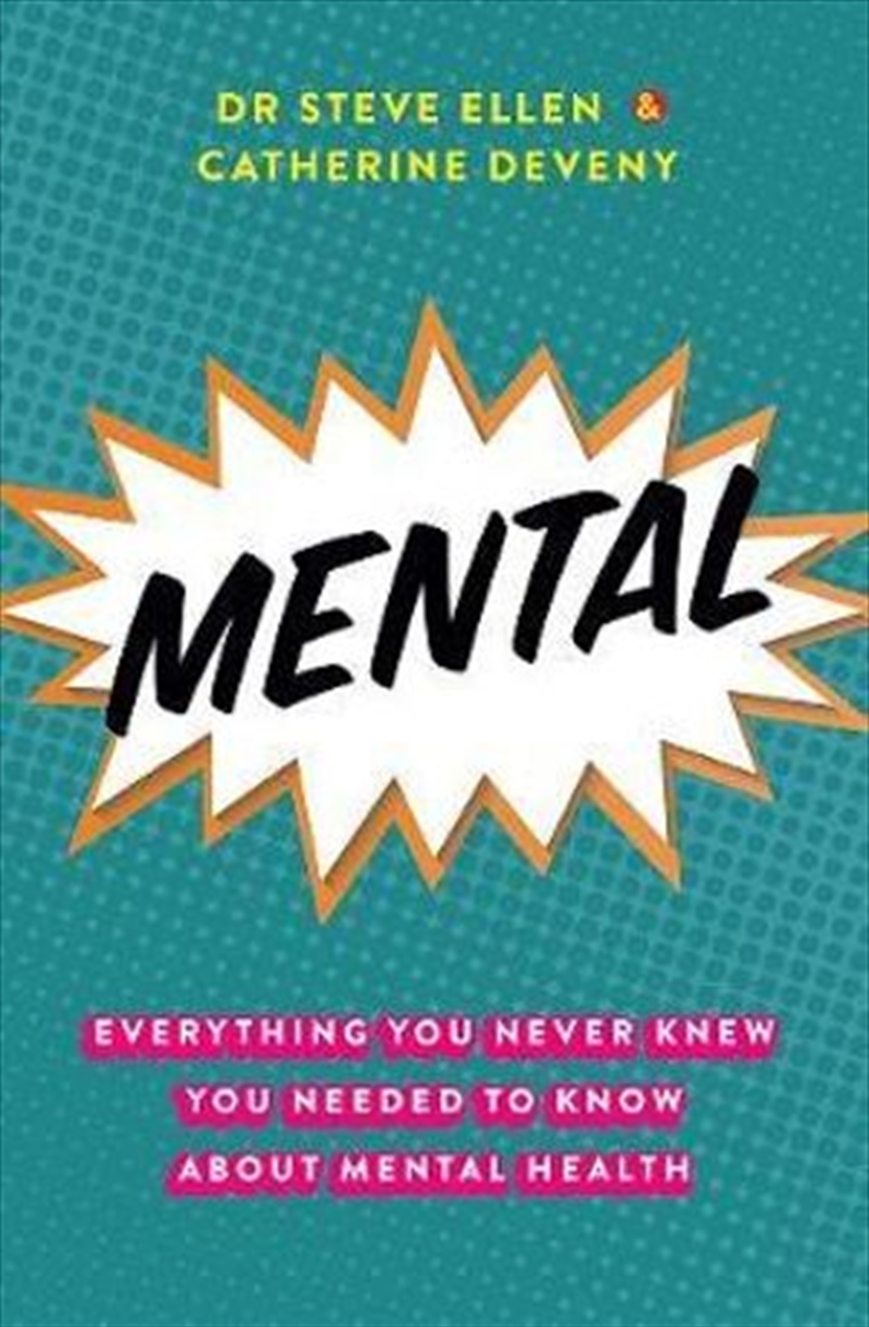 Mental: Everything You Never Knew You Needed to Know about Mental Health | Paperback Book