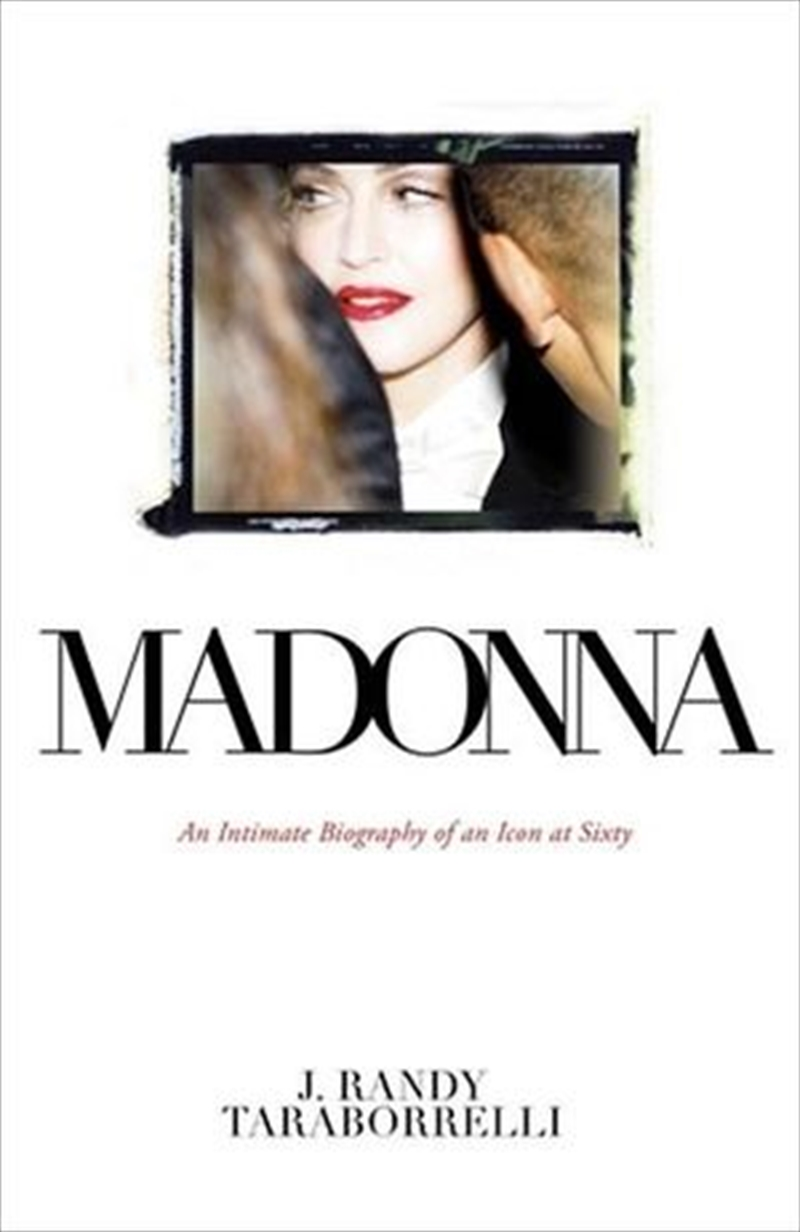 Madonna: An Intimate Biography of an Icon at Sixty | Paperback Book