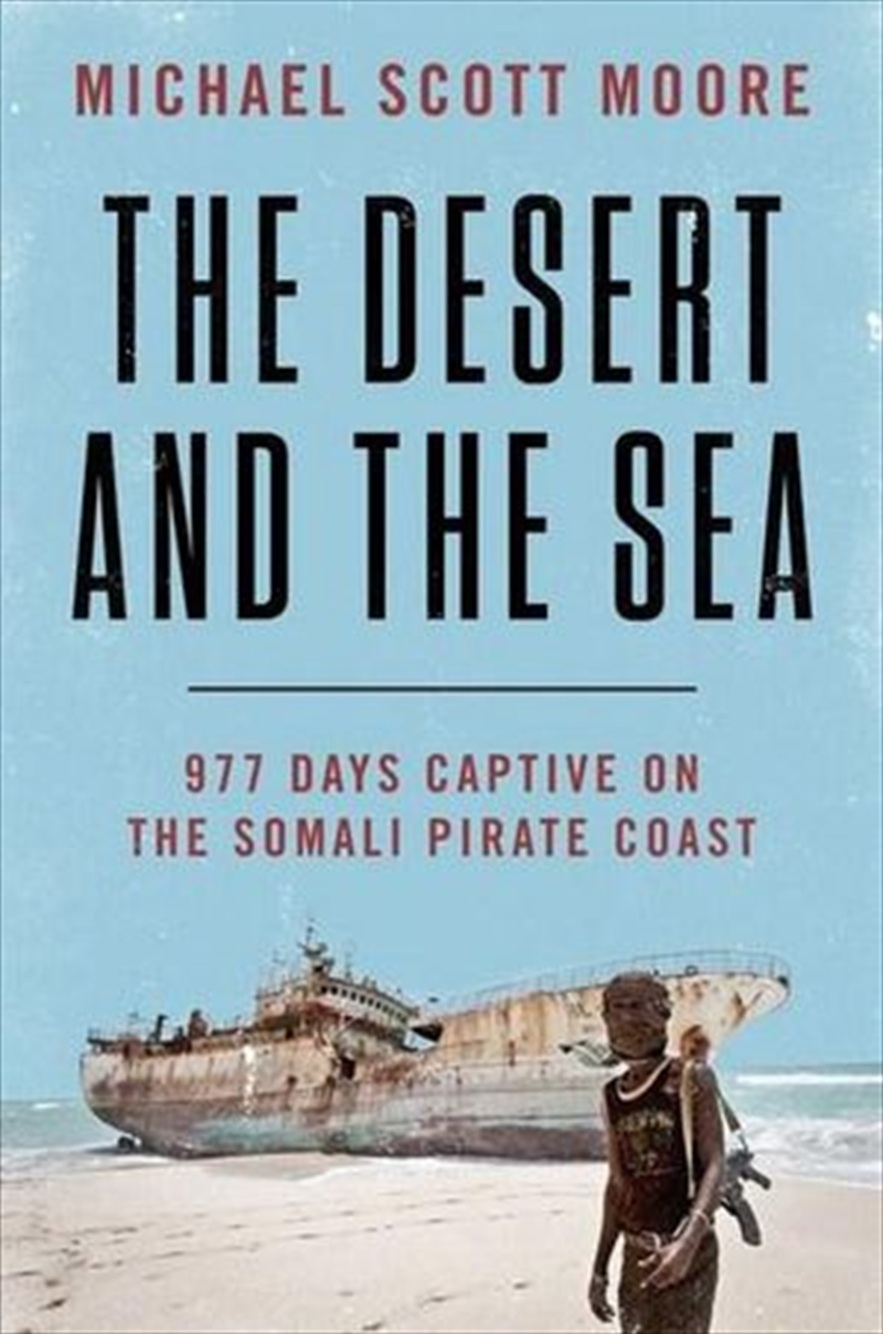 Desert And The Sea - 977 Days Captive on the Somali Pirate Coast   Paperback Book