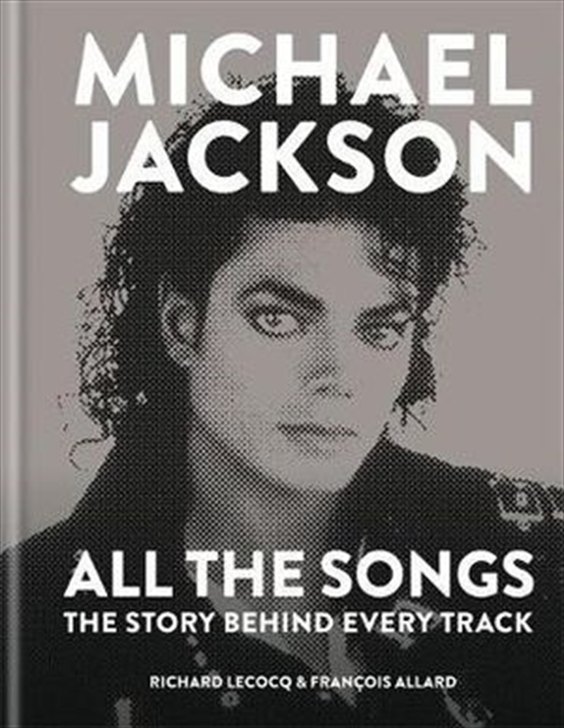 Michael Jackson: All the Songs | Hardback Book