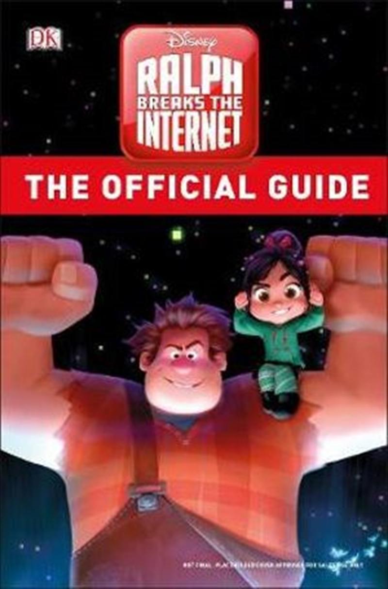 Ralph Breaks the Internet The Official Guide: Disney Wreck-It Ralph 2 | Hardback Book