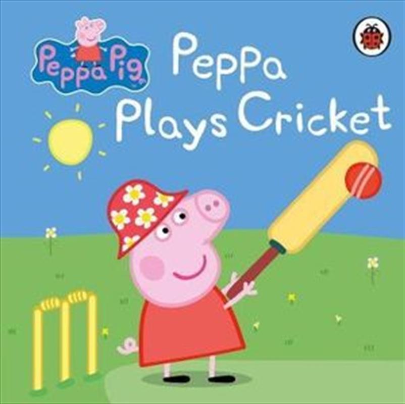 Peppa Pig: Peppa Plays Cricket   Hardback Book