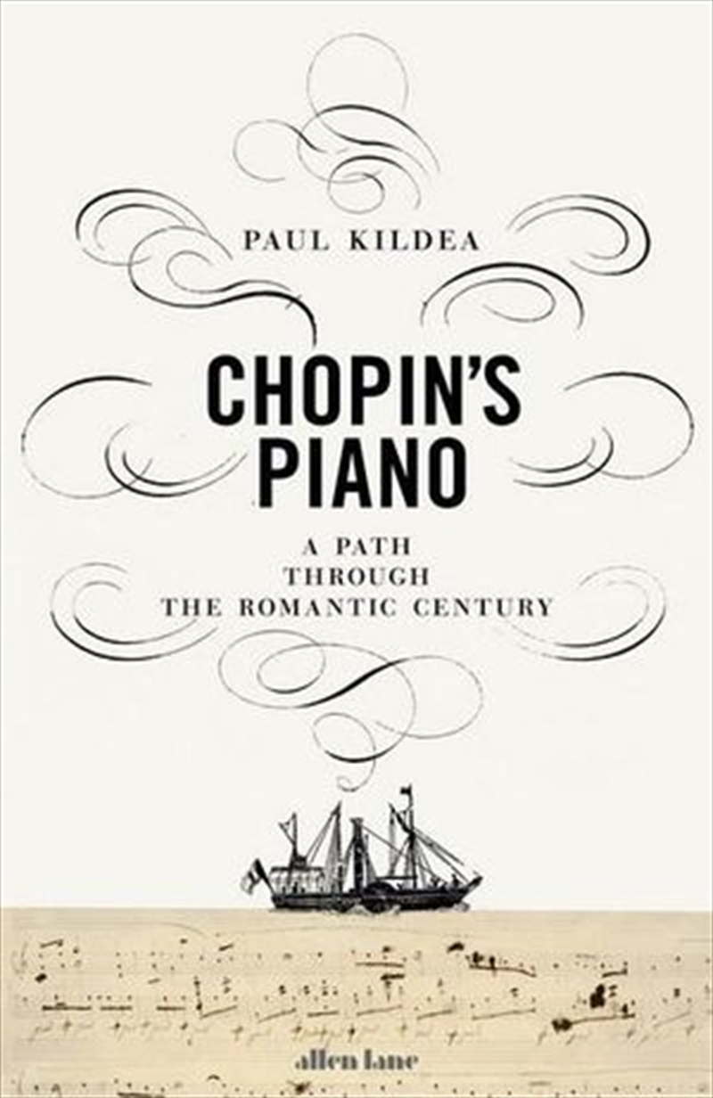 Chopin's Piano A Journey through Romanticism | Hardback Book
