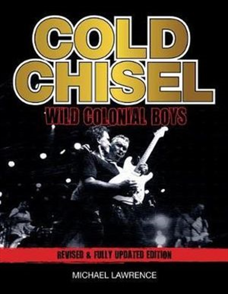 Cold Chisel: Wild Colonial Boys | Hardback Book