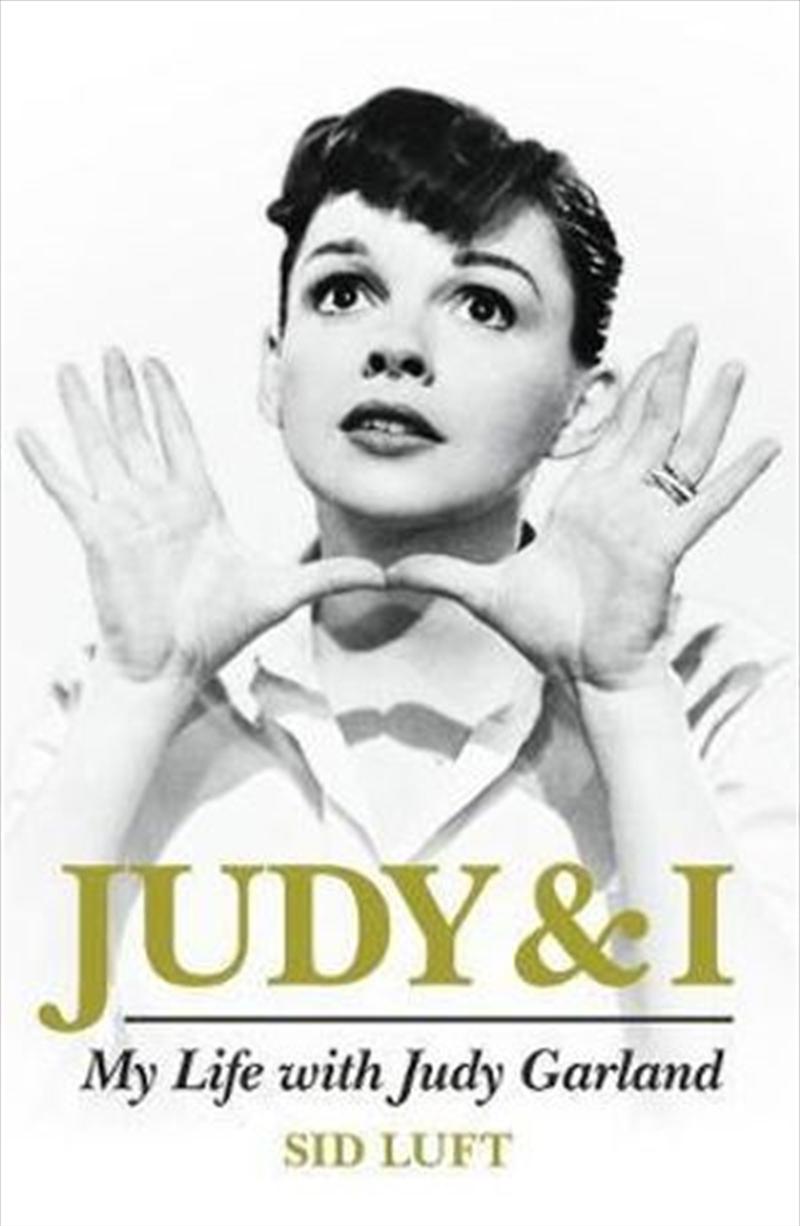 Judy and I: My Life with Judy Garland | Hardback Book
