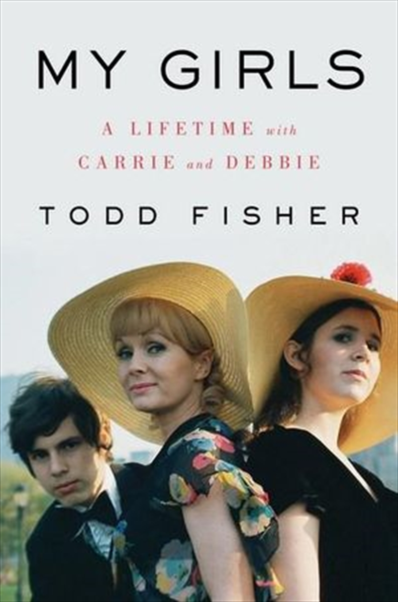 My Girls A Lifetime with Carrie and Debbie | Hardback Book
