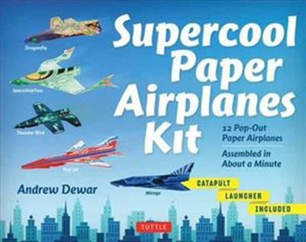 Supercool Paper Airplanes Kit 12 Pop-Out Paper Airplanes; Assembled in About a Minute | Hardback Book