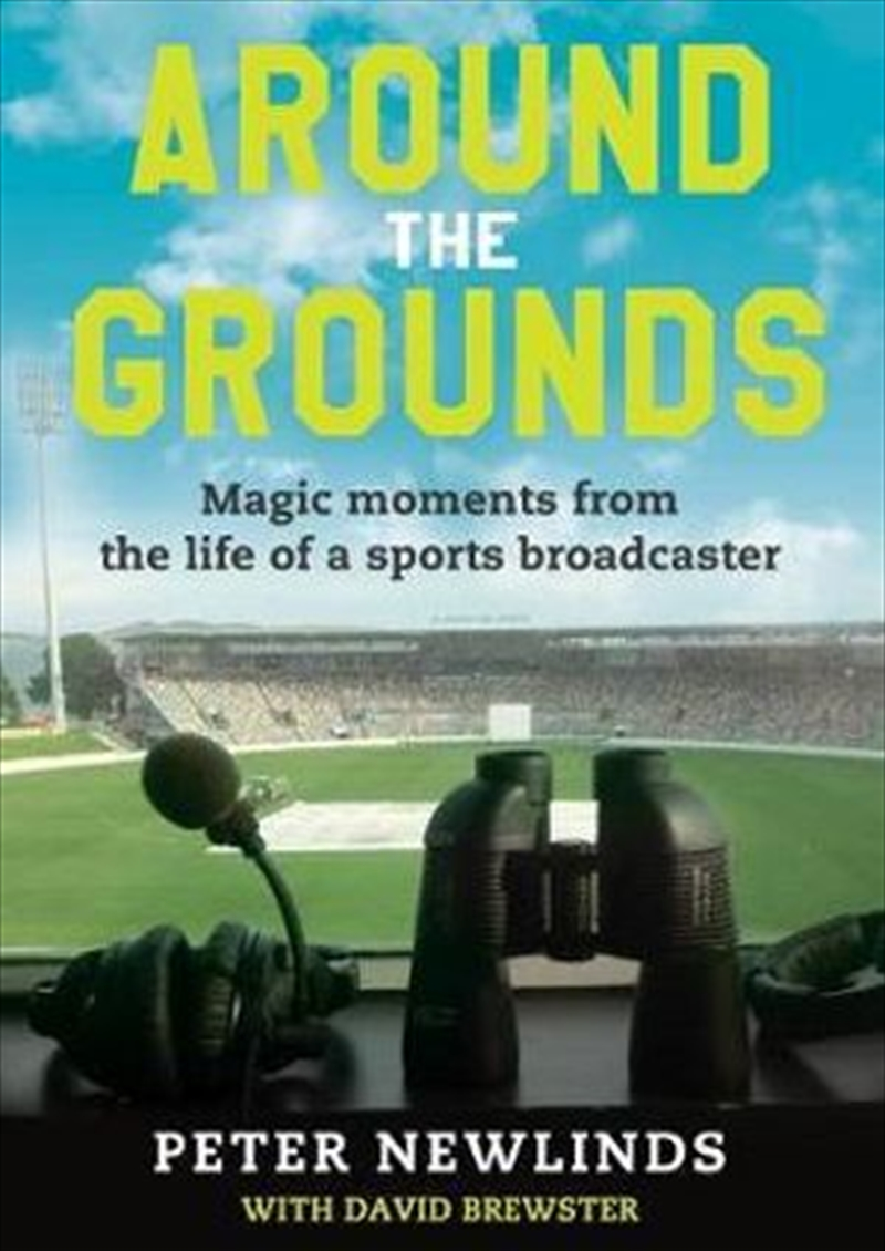 Around The Grounds Magic Moments From The Life Of A Sports Broadcaster | Paperback Book